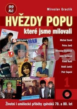 Miroslav Graclík: Hvězdy popu, které jsme milovali cena od 78 Kč