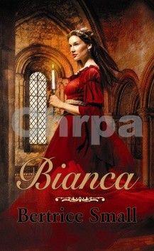 Bertrice Small: Bianca (Série Dcery obchodníka s hedvábím 1) cena od 181 Kč