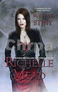 Richelle Mead: Sukuba 5 - Stíny cena od 55 Kč