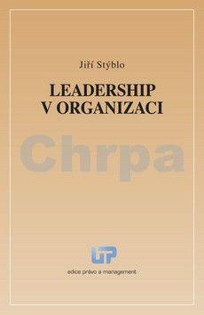 Jiří Stýblo: Leadership v organizaci cena od 146 Kč