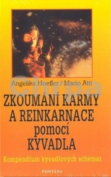 Angelika Hoefler: Zkoumání karmy a reinkarnace pomocí kyvadla (Kompendium kyvadlových schémat) cena od 169 Kč