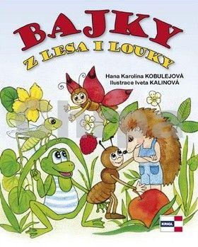 Hana Karolina Kobulejová: Bajky z lesa a louky cena od 116 Kč