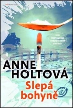 Anne Holt: Slepá bohyně - Nord krimi cena od 189 Kč