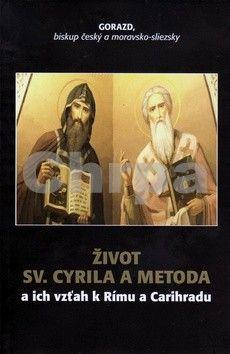 Gorazd: Život Sv. Cyrila a Metoda a ich vzťah k Rímu a Carihradu cena od 125 Kč