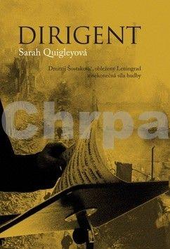 Sarah Quigley: Dirigent cena od 315 Kč