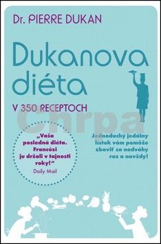 Pierre Dukan: Dukanova diéta v 350 receptoch cena od 260 Kč