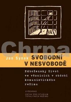 Jan Synek: Svobodni v nesvobodě cena od 189 Kč