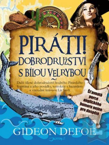 Gideon Defoe: Piráti! Dobrodružství s bílou velrybou cena od 139 Kč