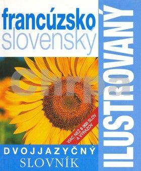 SLOVART Ilustrovaný dvojjazyčný slovník francúzsko slovenský cena od 347 Kč