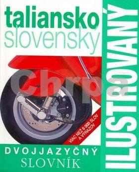 SLOVART Ilustrovaný dvojjazyčný slovník taliansko slovenský cena od 347 Kč