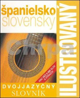 SLOVART Ilustrovaný dvojjazyčný slovník španielsko slovenský cena od 347 Kč