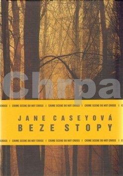 Jane Casey: Beze stopy cena od 158 Kč