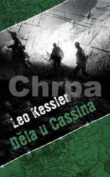 Leo Kessler: Děla u Cassina cena od 142 Kč