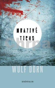 Wulf Dorn: Mrazivé ticho cena od 223 Kč