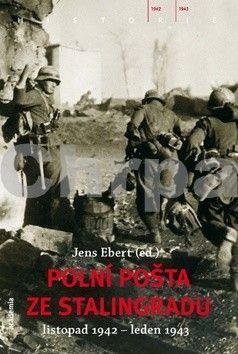 Jens Ebert: Polní pošta ze Stalingradu cena od 247 Kč