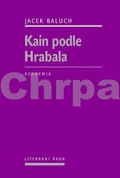 Jacek Baluch: Kain podle Hrabala cena od 187 Kč