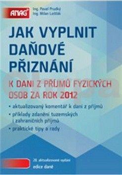 Milan Lošťák, Pavel Průdký: Jak vyplnit daňové přiznání k dani z příjmů fyzických osob za rok 2012 cena od 295 Kč