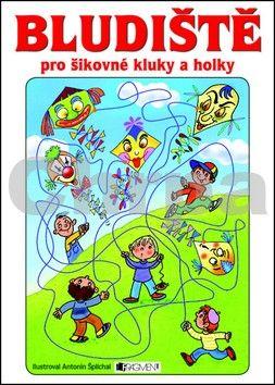 Antonín Šplíchal: Bludiště pro šikovné kluky a holky cena od 77 Kč