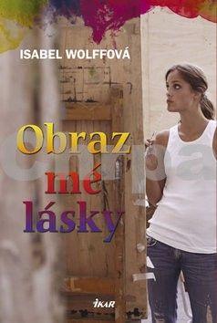 Isabel Wolff: Obraz mé lásky cena od 259 Kč