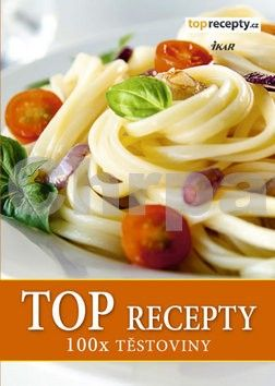 TOP recepty 100x těstoviny cena od 119 Kč
