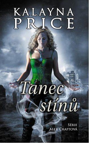 Kalayna Price: Tanec stínů (Série Alex Craft 2) cena od 44 Kč