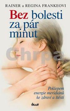 Regina Frankeová, Rainer Franke: Bez bolesti za pár minut cena od 183 Kč