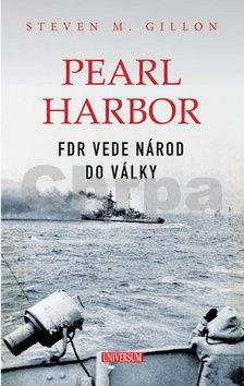 Steven M. Gillon: Pearl Harbor - FDR vede národ do války cena od 207 Kč