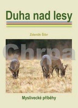 Zdeněk Šíbr: Duha nad lesy cena od 140 Kč