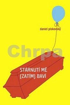 Daniel Pískovský: Stárnutí mě (zatím) baví cena od 135 Kč