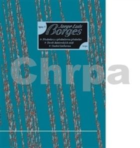 Jorge Luis Borges: Spisy V - Osobní knihovna, Devět dantovských esejů, Předmluvy s předmluvou předmluv cena od 225 Kč