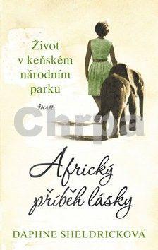 Daphne Sheldrick: Africký příběh lásky cena od 209 Kč