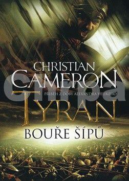 Christian Cameron: Tyran - Bouře šípů cena od 149 Kč