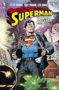 Geoff Johns, Gary Frank, Jonathan Sibal: Superman - Utajený počátek cena od 420 Kč
