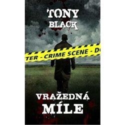 Tony Black: Vražedná míle cena od 89 Kč