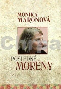 Monika Maron: Posledné morény cena od 127 Kč