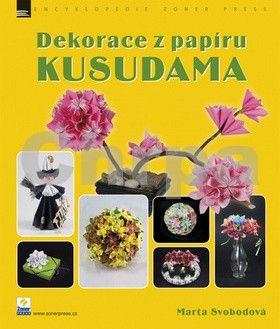 Marta Svobodová: Dekorace z papíru KUSUDAMA cena od 179 Kč