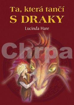 Lucinda Hare: Ta, která tančí s draky cena od 227 Kč