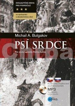 Polina Zolina: Michail A. Bulgakov - Psí srdce cena od 200 Kč