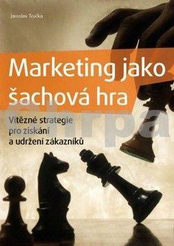 Jaroslav Tručka: Marketing jako šachová hra cena od 138 Kč