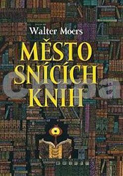 Walter Moers: Město snících knih cena od 259 Kč