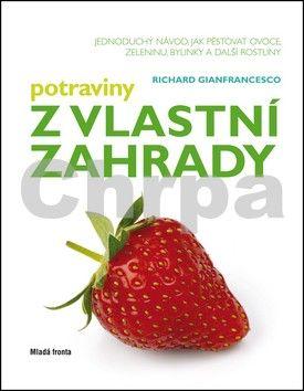 Richard Gianfrancesco: Potraviny z vlastní zahrady cena od 264 Kč