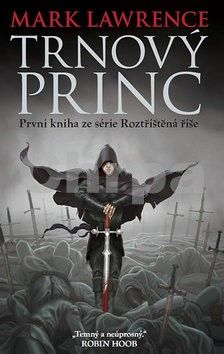 Mark Lawrence: Trnový princ - Roztříštěná říše 1 cena od 241 Kč