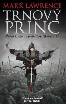Mark Lawrence: Trnový princ cena od 248 Kč