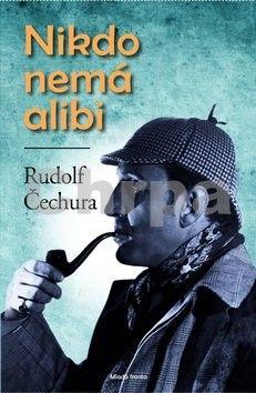 Rudolf Čechura: Nikdo nemá alibi cena od 160 Kč