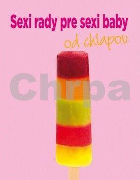 Sexi rady pre sexi baby od chlapov cena od 178 Kč