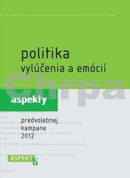 Zuzana Maďarová: Politika vylúčenia a emócií cena od 79 Kč