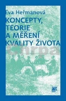 Eva Heřmanová: Koncepty, teorie a měření kvality života cena od 260 Kč