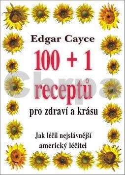 Edgar Cayce: 100+1 receptů pro zdraví a krásu cena od 166 Kč