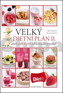 Petra Lamschová, Jana Vašáková: Velký dietní plán II. aneb jezte chytře od ledna do prosince cena od 239 Kč