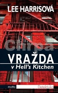 Lee Harris: Vražda v Hell´s Kitchen cena od 67 Kč
